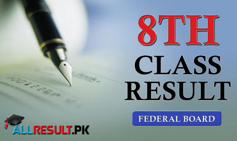 Check online Federal Board Islamabad FDE 8th Class Result.