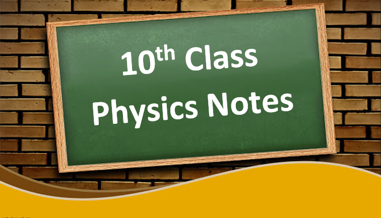 Class 10 Physics Notes in pdf