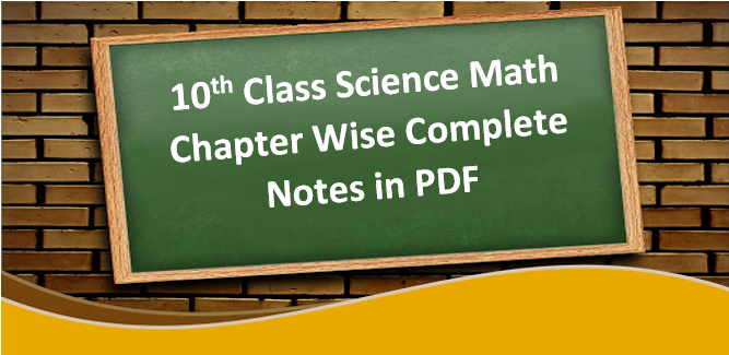 Class 10 Science Math Notes chapter wise in pdf