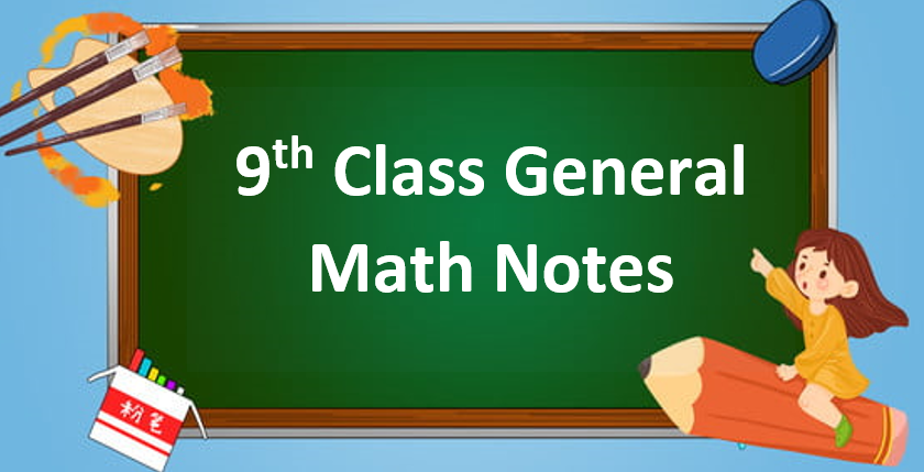 Class 9 General Math Notes in pdf