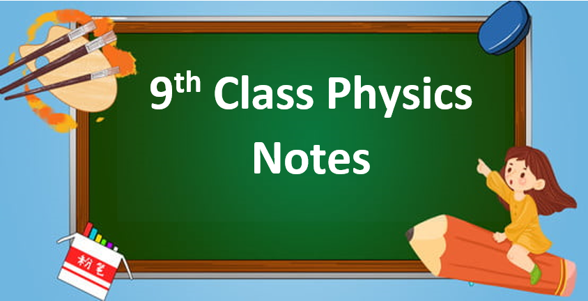Class 9 Physics Notes in pdf