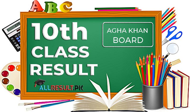 BISE Aga Khan Board 10th Class Result 2020 Check here.