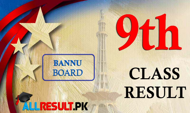Check online BISE Bannu Board 9th Class Result 2020
