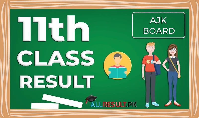 11th Class Result 2020 AJK Board Mirpur Check ajkbise Online FA FSc Part 1