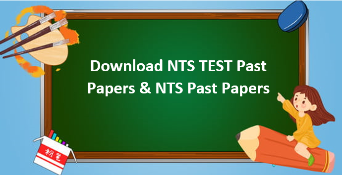 Download NTS Past Papers & Sample Papers for NTSTest Preparation